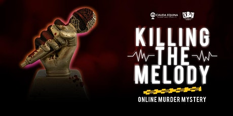 KILLING THE MELODY : Online Murder Mystery & CES  Fundraiser tickets