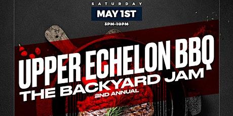 Upper Echelon BBQ (The Backyard Jam) tickets