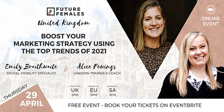 Boost Your Marketing Strategy Using Top Trends Of  2021 | Future Females UK tickets