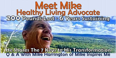 Meet Mike Healthy Living Advocate: 7 Keys to His Weight Loss Transformation tickets