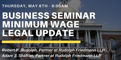 """May 6th - North Shore Chamber Business Seminar """"Minimum Wage Legal Update"""" tickets"""