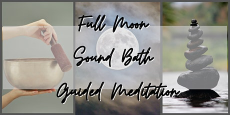 Full Moon Sound Bath Guided Meditation tickets