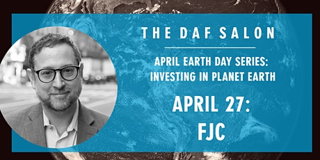 DAF Salon: APRIL EARTH DAY SERIES WITH FJC tickets