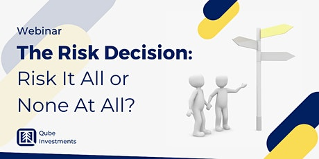 The Risk Decision: Risk It All or Not At All? tickets