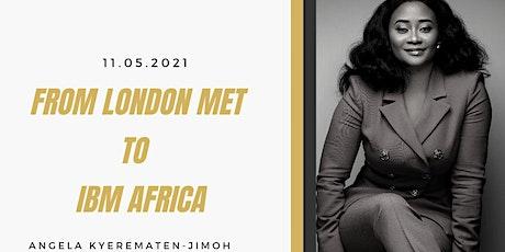 From London Met to IBM Africa - Angela Kyerematen-Jimoh tickets