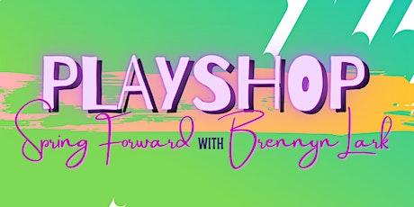 Playshop • Spring Forward tickets