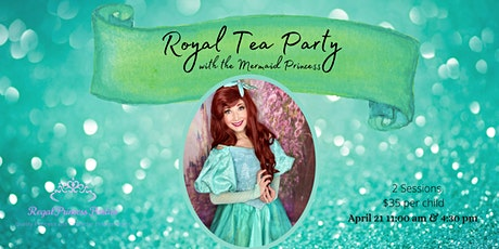 Royal Tea Party with The Mermaid Princess tickets