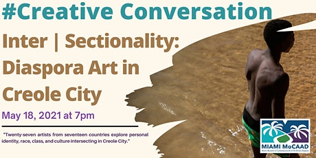 #Creative Conversation Inter|Sectionality:Diaspora Art from the Creole City tickets