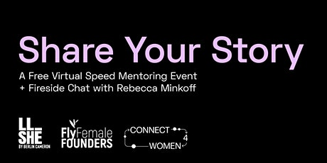 Share Your Story: A Speed Mentoring Event + Fireside Chat tickets