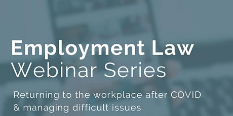 Employment Law Update - Returning to the workplace after COVID tickets