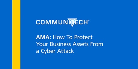 AMA: How To Protect Your Business Assets From a Cyber Attack tickets