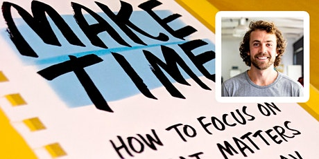 """Intro to """"Make Time"""": A  Framework  To Help You Focus on What Matters tickets"""