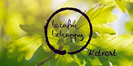Be Calm Be Happy Weekend Retreat (Online) tickets