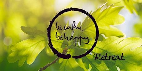Be Calm Be Happy Weekend Retreat (Online) Tickets