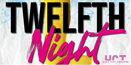 Half Cut Theatre's Twelfth Night @ Challis Garden, Sawston 5pm tickets