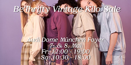 BeThrifty Vintage Kilo Sale | Audi Dome München - Foyer Tickets