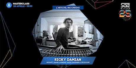 L'arte del Recording con Ricky Damian - #SAEMILAN25 Masterclass. biglietti