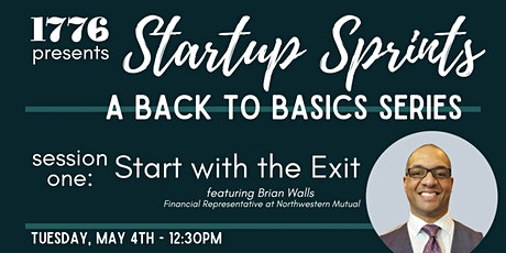 1776 Presents: Startup Sprints Session 1  - Start With the Exit tickets