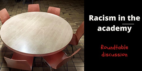 Racism in the Academy- Roundtable discussion tickets