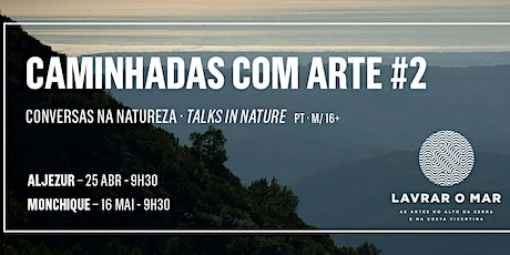 Caminhadas com Arte #2 - Conversas na natureza | Talks in nature tickets
