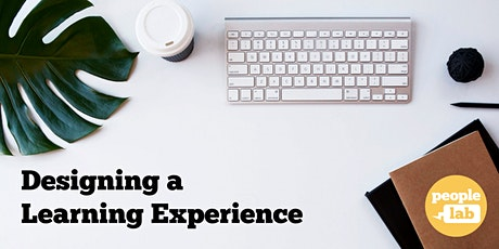 Designing  a learning experience tickets