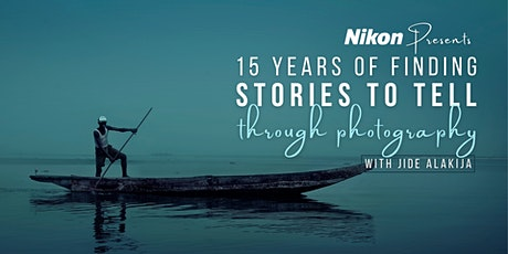 15 Years of Finding Stories to Tell Through Photography w/ Jide Alakija tickets