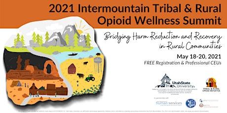 2021 Intermountain Tribal and Rural Opioid Wellness Summit tickets