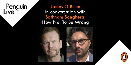 James O'Brien in conversation with Sathnam Sanghera: How Not To Be Wrong tickets