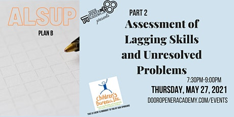Assessment of Lagging Skills and Unsolved Problems(ALSUP) Part 2 tickets