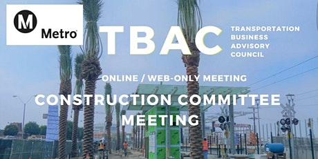 TBAC Construction Committee Meeting - WEB BASED / ONLINE MEETING ONLY biglietti