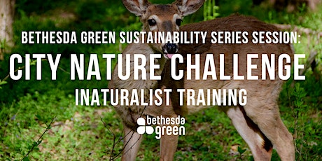 Sustainability Series: City Nature Challenge, iNaturalist Training tickets