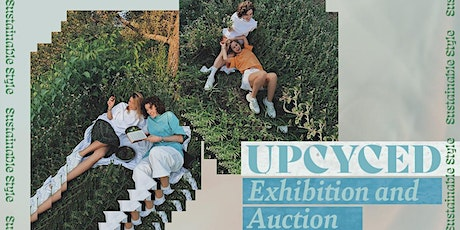 Upcycled Clothing Exhibition and Auction tickets