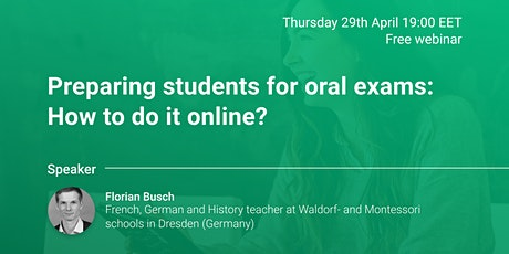 Preparing students for oral exams - How to do it online? tickets