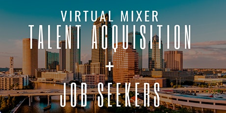 Tampa Bay Talent Acquisition + Job Seeker Mixer tickets