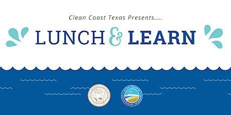 May Lunch & Learn with Clean Coast Texas tickets
