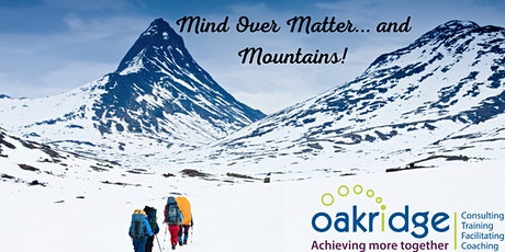 Mind Over Matter ... and Mountains! Presented by The Oakridge Centre tickets