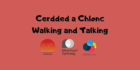 Cerdded a Chlonc | Walking and Talking tickets