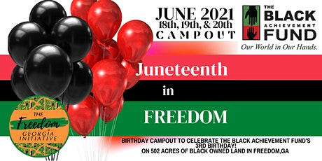 Juneteeth Campout in Freedom Georgia! tickets