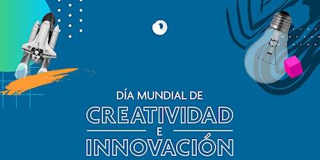 Día Mundial de la Creatividad y la Innovación entradas