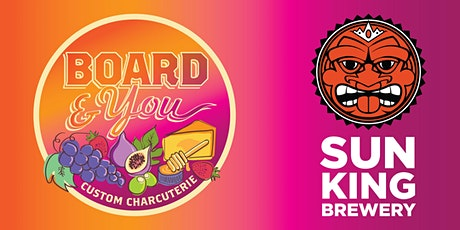 Board and You Charcuterie + Sun King Beer Pairing Event tickets