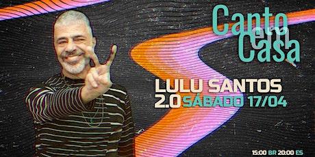 Canto em Casa 50 | LULU SANTOS 2.0 (Sábado 17/04) ingressos