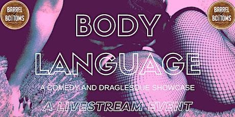 Body Language: Comedy/Draglesque Showcase (Live @ BotB and Livestreamed) tickets