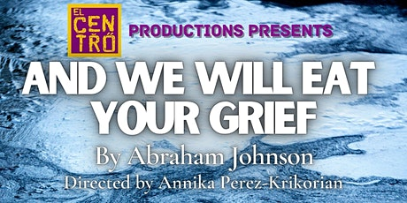 and we will eat your grief (20 By 20 Fringe) tickets