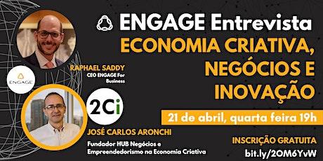 ENGAGE Entrevista + HUB Empreendedorismo e Negócios da Economia Criativa ingressos