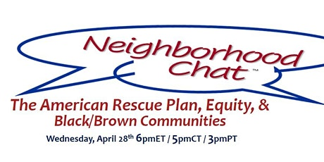Neighborhood Chat on The American Rescue Plan: Economics Equity & Education tickets