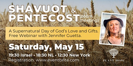 Shavuot & Pentecost:  A Supernatural Day of God's Love and Gifts tickets