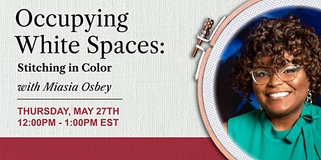 Occupying White Spaces: Stitching in Color tickets