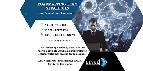 LEVEL UP: ACCELERATE TEAM IMPACT - ROADMAPPING TEAM STRATEGIES tickets