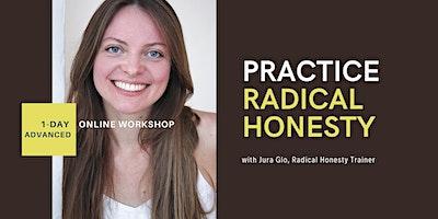 Practice Radical Honesty - 1-Day Advanced Online W