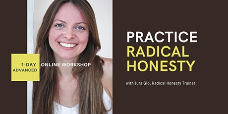 Practice Radical Honesty - 1-Day Advanced Online Workshop tickets